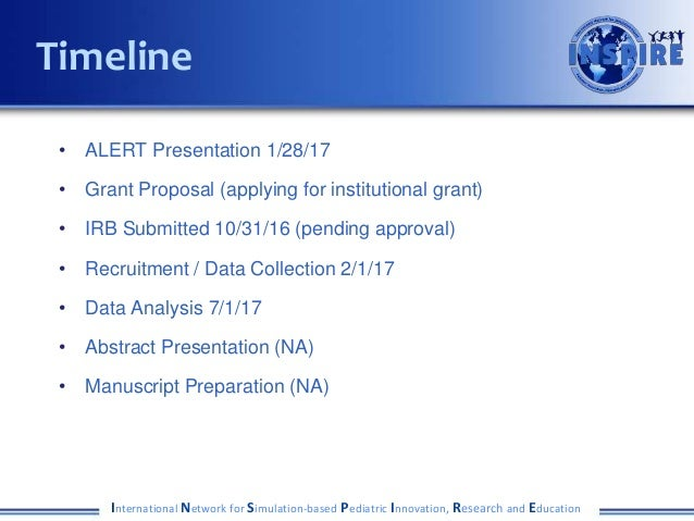• ALERT Presentation 1/28/17 • Grant Proposal (applying for institutional grant) • IRB Submitted 10/31/16 (pending approva...