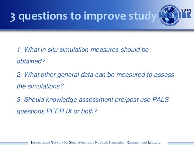 1. What in situ simulation measures should be obtained? 2. What other general data can be measured to assess the simulatio...