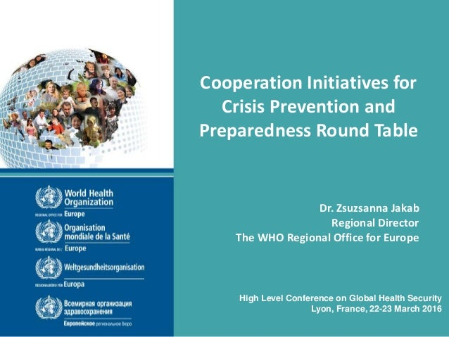 Cooperation Initiatives for Crisis Prevention and Preparedness Round Table High Level Conference on Global Health Security...