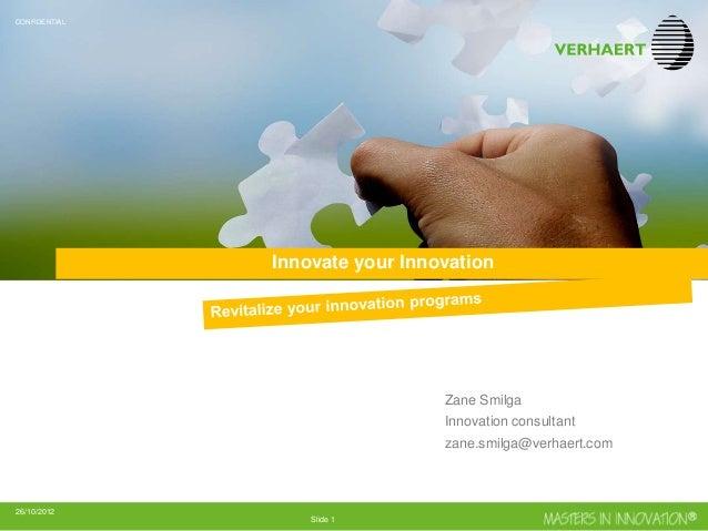 CONFIDENTIAL               Innovate your Innovation                                 Zane Smilga                           ...