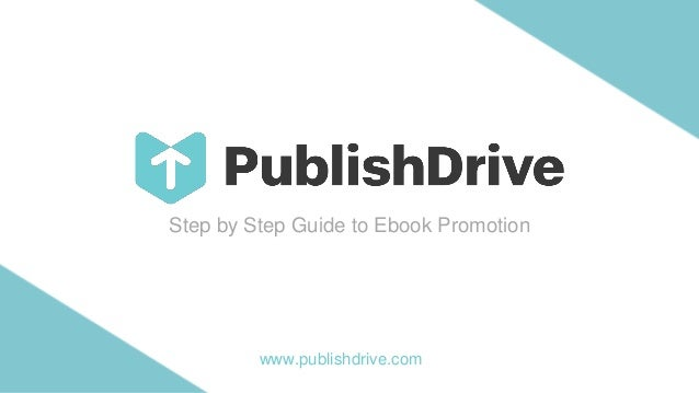 Step by Step Guide to Ebook Promotion www.publishdrive.com