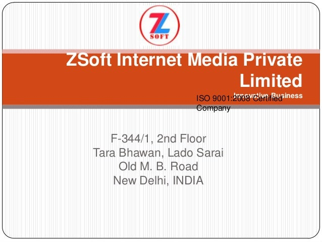 F-344/1, 2nd FloorTara Bhawan, Lado SaraiOld M. B. RoadNew Delhi, INDIAZSoft Internet Media PrivateLimitedInnovative Busin...