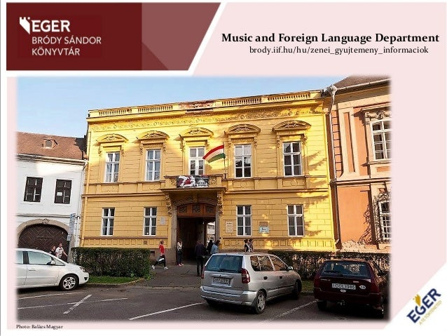 We have the largest popular music collection in Northern Hungary brody.iif.hu/hu/konnyuzene