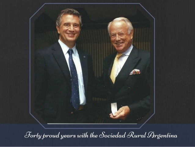 Forty proud years with the Sociedad Rural Argentina