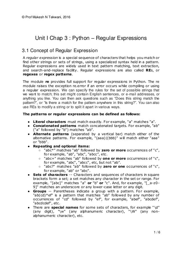 © Prof Mukesh N Tekwani, 2016 1 / 6 Unit I Chap 3 : Python – Regular Expressions 3.1 Concept of Regular Expression A regul...