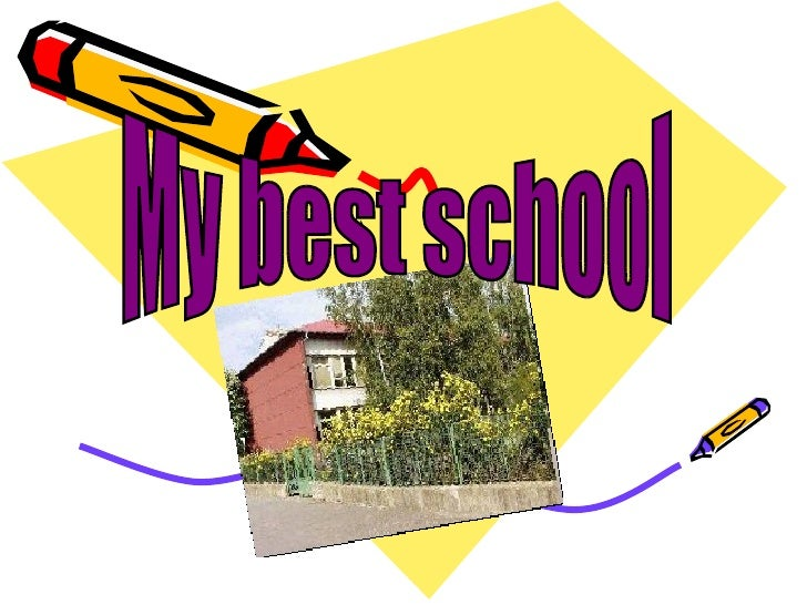 My best school
