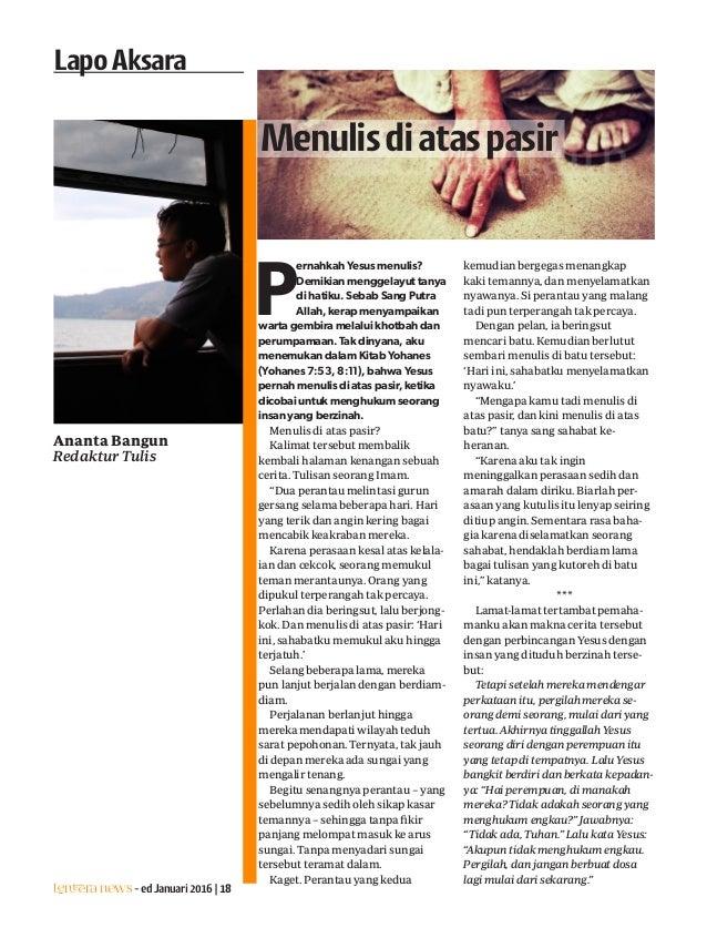 Lentera news -edJanuari2016|18 LapoAksara Ananta Bangun Redaktur Tulis P ernahkah Yesus menulis? Demikian menggelayut tany...