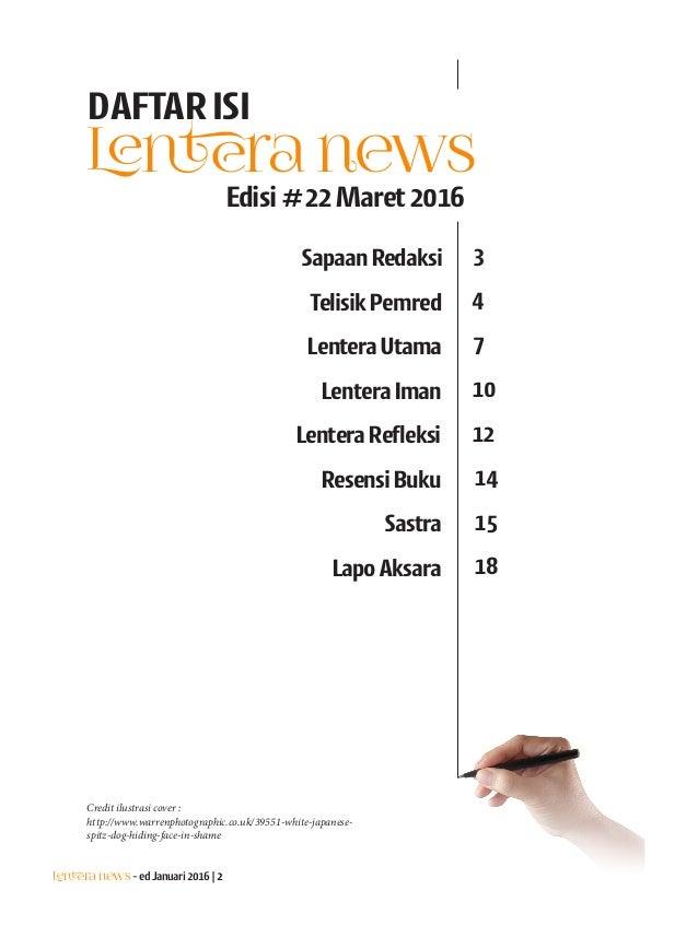 Lentera news -edJanuari2016|2 DAFTARISI Lentera news Edisi#22Maret2016 SapaanRedaksi 3 TelisikPemred LenteraUtama 4 7 Lent...