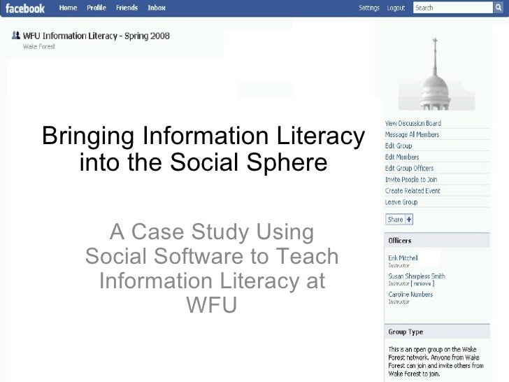 Bringing Information Literacy into the Social Sphere A Case Study Using Social Software to Teach Information Literacy at WFU