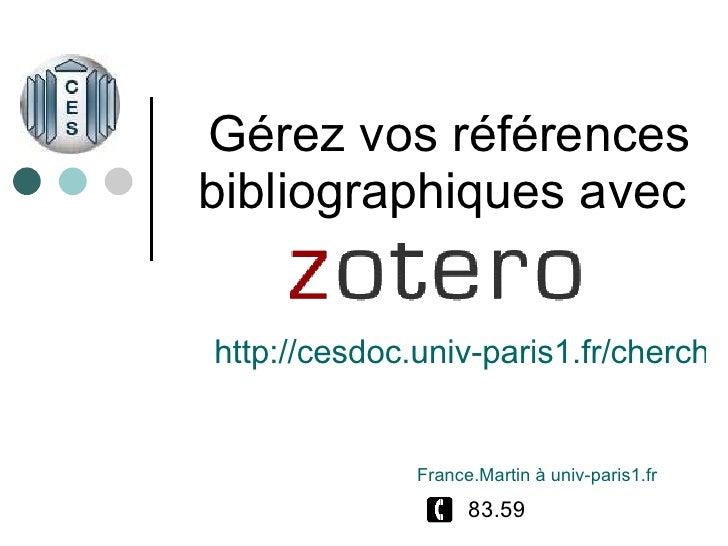 Gérez vos références bibliographiques avec  France.Martin  à univ-paris1.fr   83.59 http://cesdoc.univ-paris1.fr/chercheur...