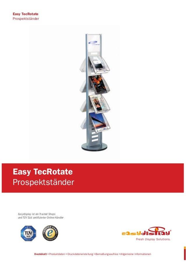 Easydisplay ist ein Trusted Shops und TÜV Süd zertifizierter Online-Händler Easy TecRotate Prospektständer Easy TecRotate P...