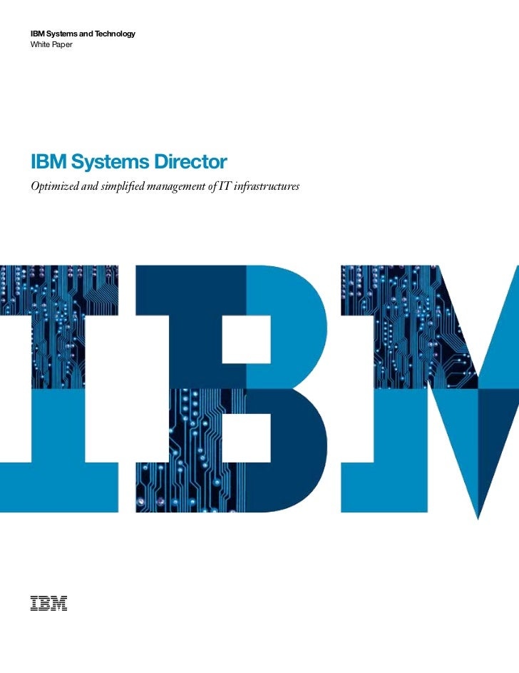 IBM Systems and TechnologyWhite PaperIBM Systems DirectorOptimized and simplified management of IT infrastructures