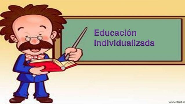 Exposición educación individualizada y educación personalizada Slide 2