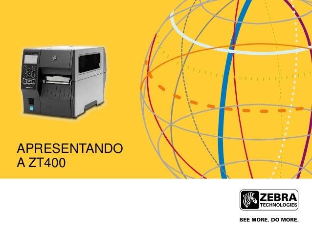 APRESENTANDO A ZT400