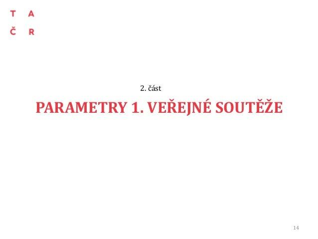 PARAMETRY 1. VEŘEJNÉ SOUTĚŽE 2. část 14