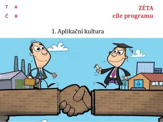1. Aplikační kultura 8 ZÉTA cíle programu