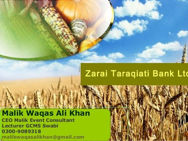 Zarai Taraqiati Bank Ltd Malik Waqas Ali Khan CEO Malik Event Consultant Lecturer GCMS Swabi 0300-9089318 malikwaqasalikha...