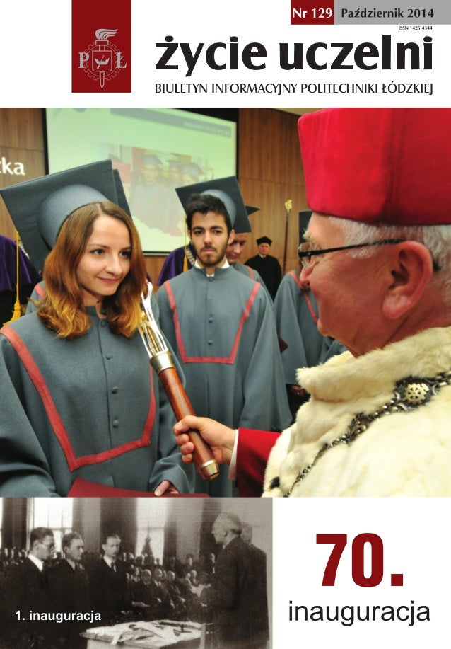 Życie Uczelni nr 1292 W N U M E R Z E Profesor JózefW. Modelski doktorem honoris causa PŁ Wczasieuroczystościmówionooniezw...