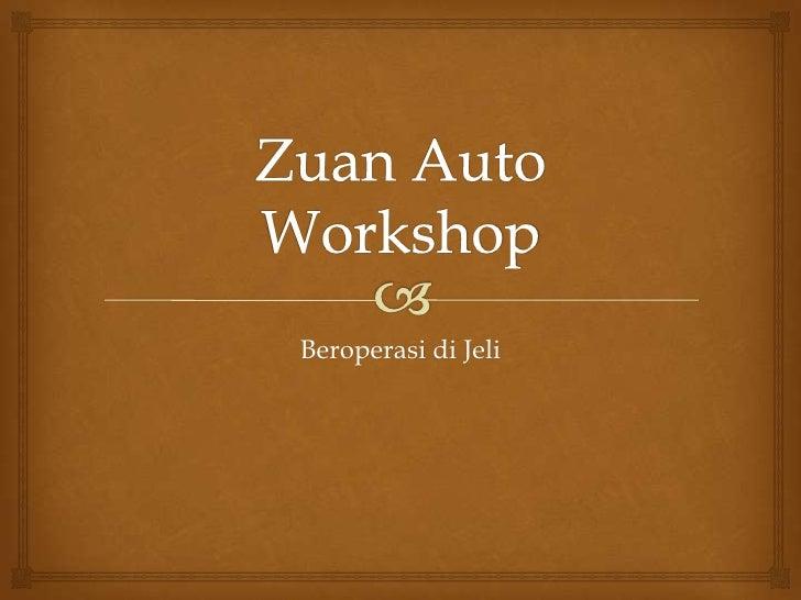 Zuan Auto Workshop<br />Beroperasi di Jeli<br />