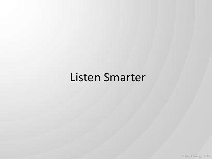 Listen Smarter<br /> Zubeo Paradigm 2.23<br />