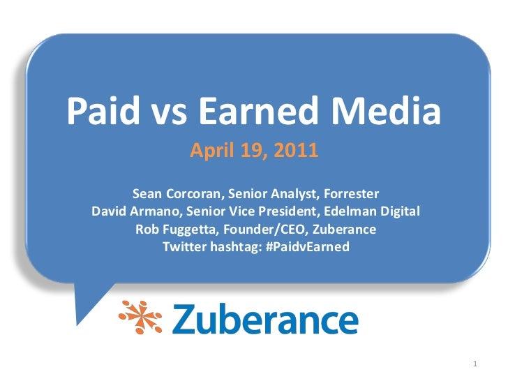 1<br />Sean Corcoran, Senior Analyst, Forrester<br />David Armano, Senior Vice President, Edelman Digital<br />Rob Fuggett...