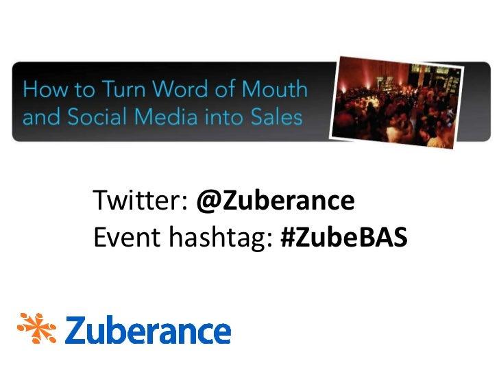 Twitter: @Zuberance<br />Event hashtag: #ZubeBAS<br />
