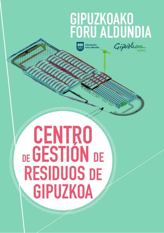 GIPUZKOAKO FORU ALDUNDIA CENTRO DE GESTIÓN DE RESIDUOS DE GIPUZKOA