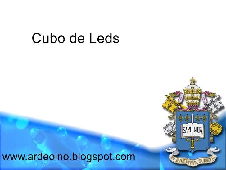 Cubo de Ledswww.ardeoino.blogspot.com