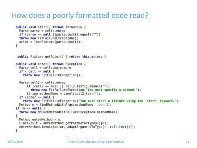 20/09/2019 #AgileTourSophia (par @AgileTourSophia) 11 How does a poorly formatted code read?