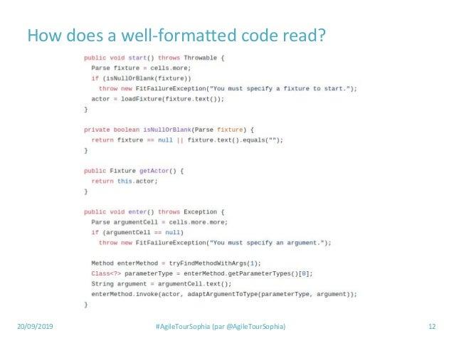 20/09/2019 #AgileTourSophia (par @AgileTourSophia) 12 How does a well-formatted code read?
