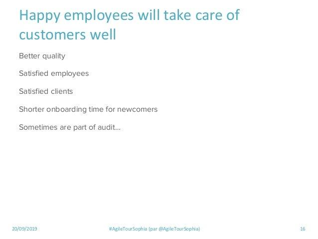 20/09/2019 #AgileTourSophia (par @AgileTourSophia) 16 Happy employees will take care of customers well Better quality Sati...