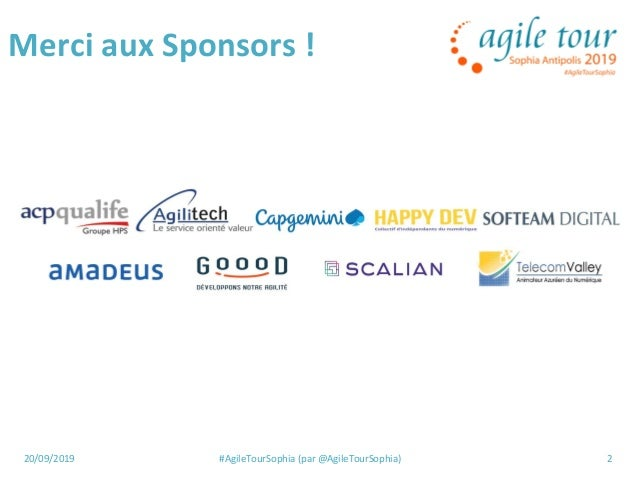 20/09/2019 #AgileTourSophia (par @AgileTourSophia) 2 Merci aux Sponsors !