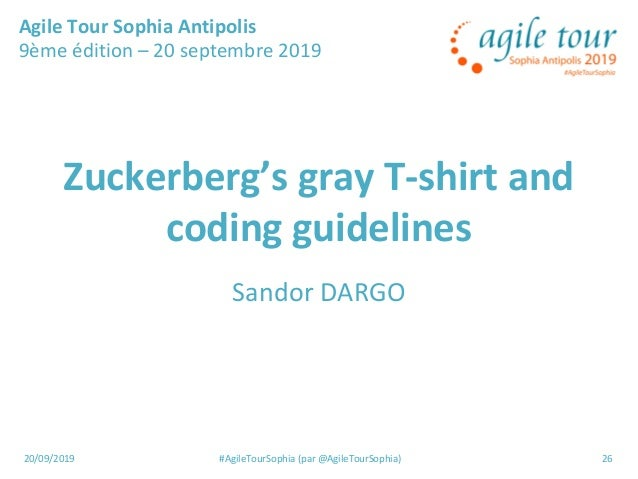 20/09/2019 #AgileTourSophia (par @AgileTourSophia) 26 Zuckerberg's gray T-shirt and coding guidelines Sandor DARGO Agile T...