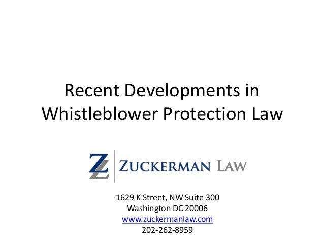 Recent Developments in Whistleblower Protection Law 1629 K Street, NW Suite 300 Washington DC 20006 www.zuckermanlaw.com 2...