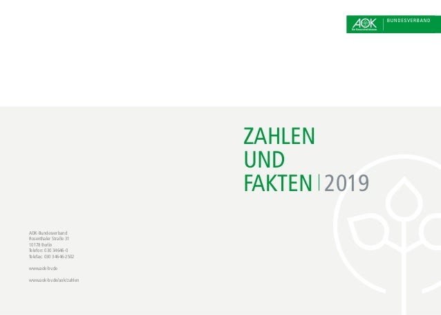 ZAHLEN UND FAKTEN 2019 AOK-Bundesverband Rosenthaler Straße 31 10178 Berlin Telefon: 030 34646-0 Telefax: 030 34646-2502 w...