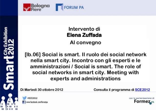Intervento di                             Elena Zuffada                              Al convegno  [lb.06] Social is smart....