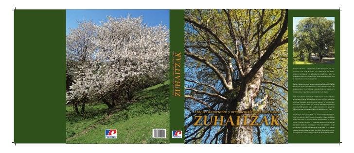 Árboles autóctonos y ornamentales del País Vasco nace para con-                         memorar el año 2011, declarado por...