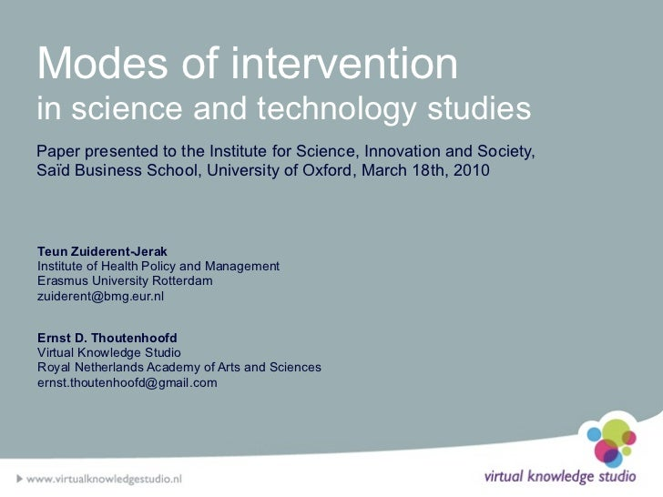 Modes of interventionin science and technology studiesPaper presented to the Institute for Science, Innovation and Society...