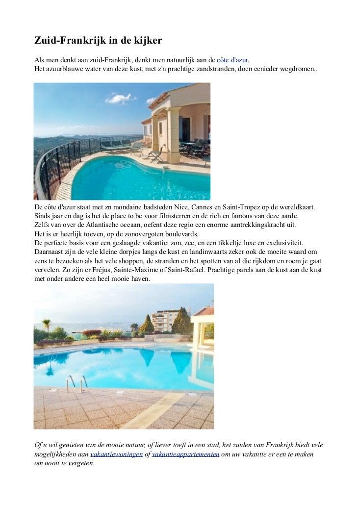 Zuid-Frankrijk in de kijkerAls men denkt aan zuid-Frankrijk, denkt men natuurlijk aan de côte dazur.Het azuurblauwe water ...