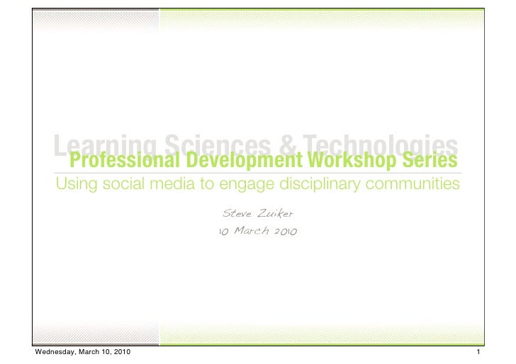 Learning Sciences & Technologies      Professional Development Workshop Series      Using social media to engage disciplin...