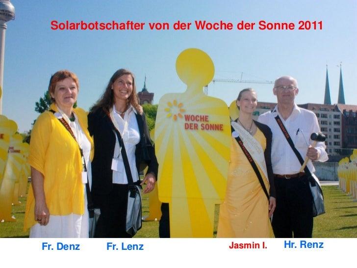 Solarbotschafter von der Woche der Sonne 2011Fr. Denz   Fr. Lenz           Jasmin I.   Hr. Renz