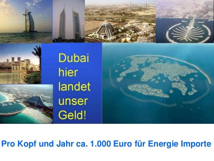 Pro Kopf und Jahr ca. 1.000 Euro für Energie Importe