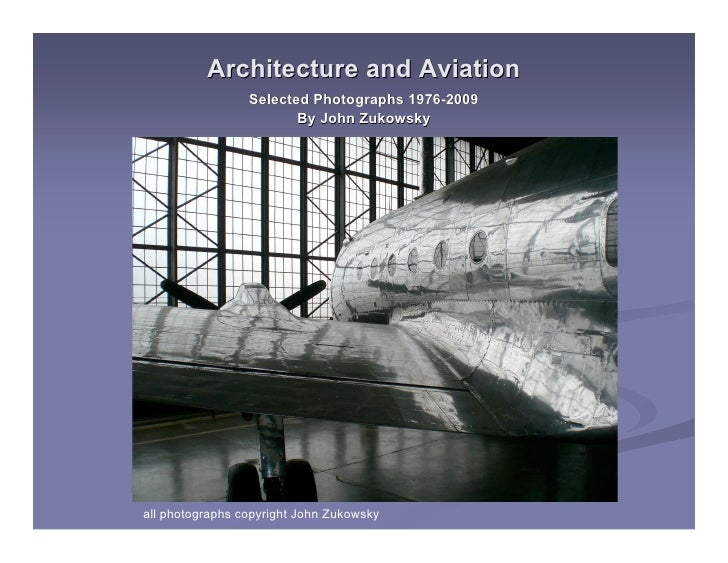 Architecture and Aviation                  Selected Photographs 1976-2009                         By John Zukowsky     all...