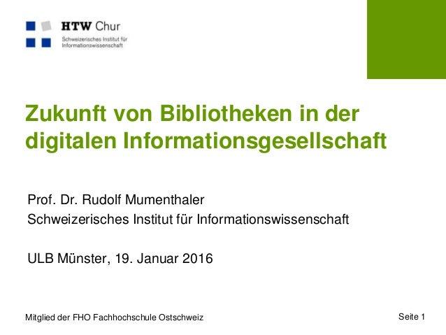 Mitglied der FHO Fachhochschule Ostschweiz Zukunft von Bibliotheken in der digitalen Informationsgesellschaft Prof. Dr. Ru...