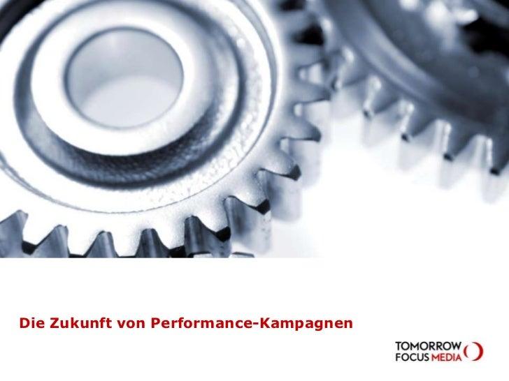 Die Zukunft von Performance-Kampagnen<br />