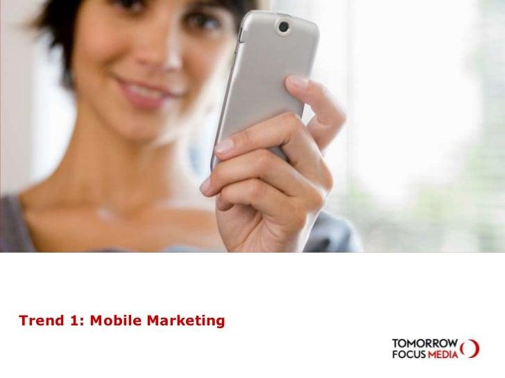 Trend 1: Mobile Marketing<br />
