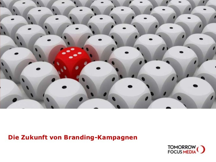 Die Zukunft von Branding-Kampagnen<br />