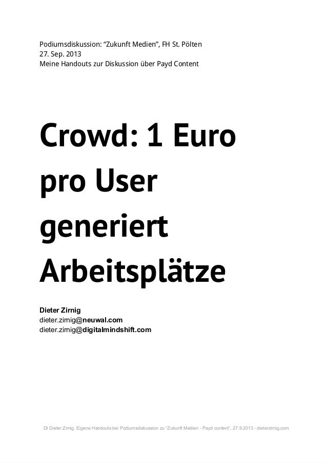 """Podiumsdiskussion: """"Zukunft Medien"""", FH St. Pölten 27. Sep. 2013 Meine Handouts zur Diskussion über Payd Content  Crowd: 1..."""