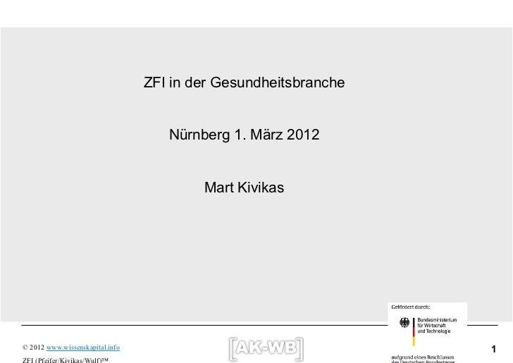 ZFI in der Gesundheitsbranche                                    Nürnberg 1. März 2012                                    ...