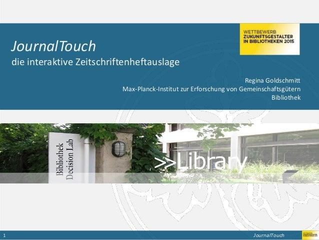 JournalTouch1 Bibliothekarische Dienstleistungen sichtbar gemacht JournalTouch die interaktive Zeitschriftenheftauslage Re...